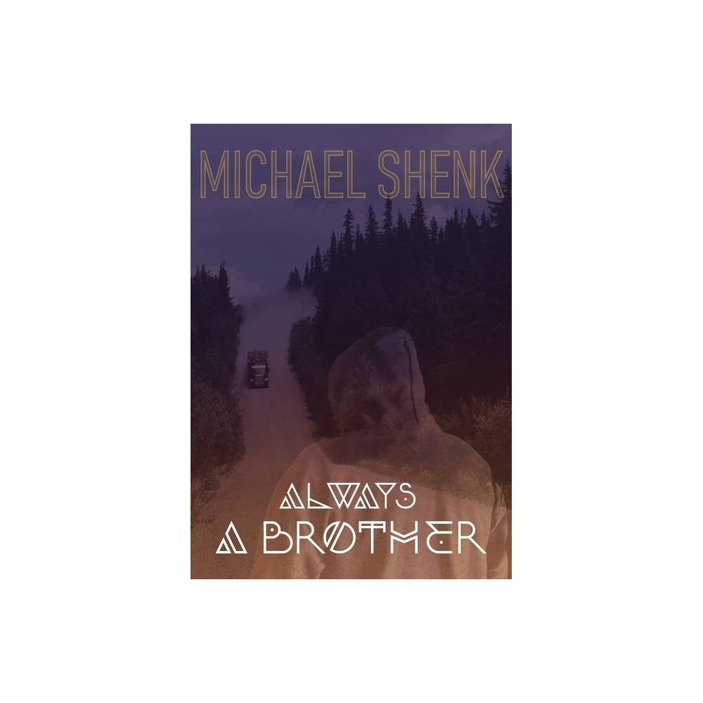 Always A Brother By Michael Shenk Hardcover