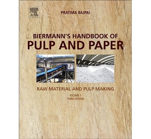 Biermann's Handbook of Pulp and Paper : Raw Material and Pulp Making -  by Pratima Bajpai (Paperback) - image 1 of 1