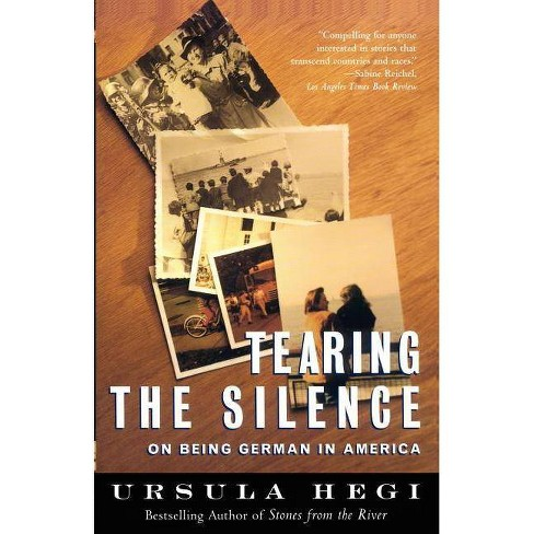 Tearing the Silence - by  Ursula Hegi (Paperback) - image 1 of 1