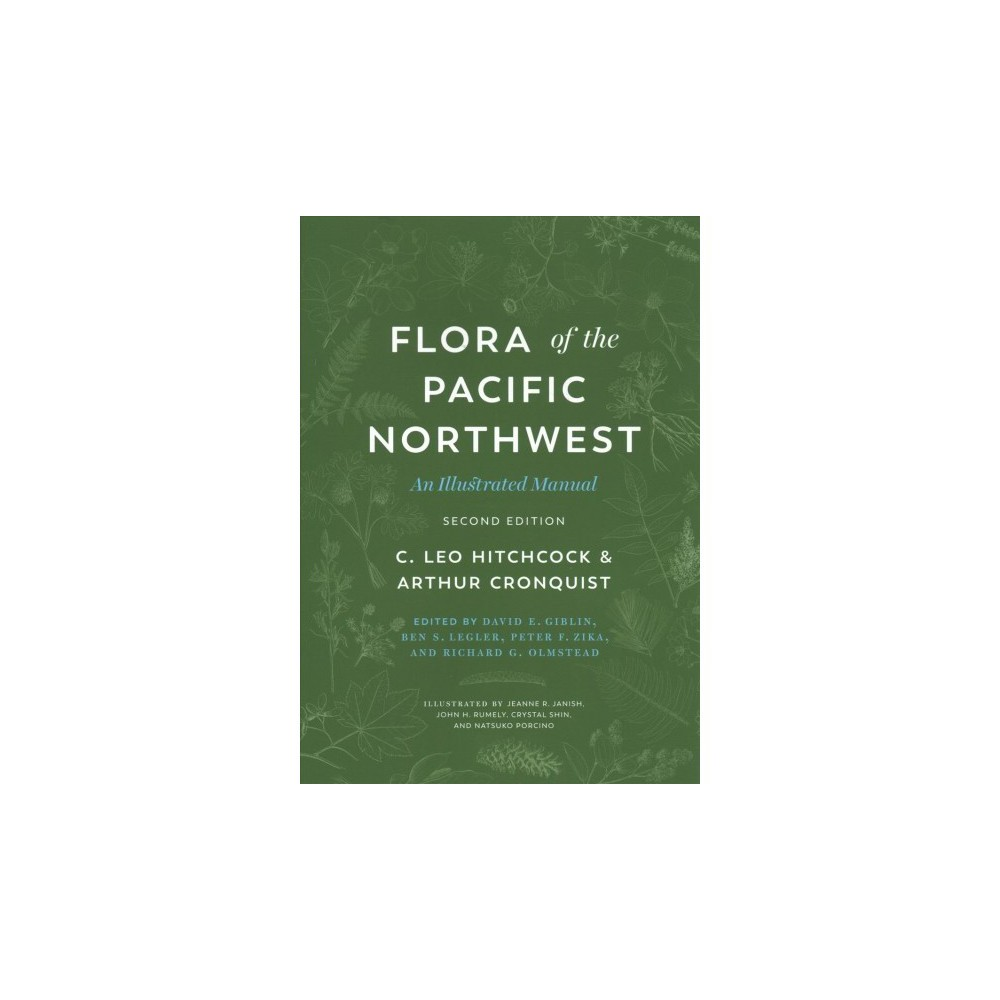 Flora of the Pacific Northwest : An Illustrated Manual - 2 Ill (Hardcover)