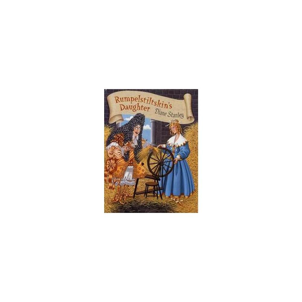 Rumpelstiltskin's Daughter (Reprint) (Paperback) (Diane Stanley)
