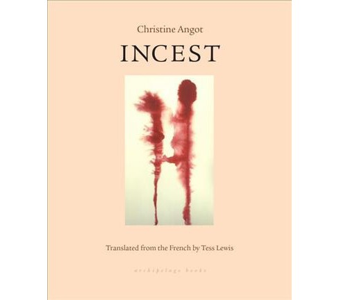 Incest -  by Christine Angot (Paperback) - image 1 of 1