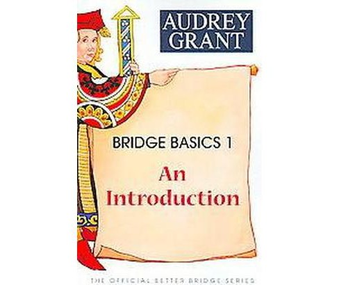 Bridge Basics 1 : An Introduction (Revised) (Paperback) (Audrey Grant) - image 1 of 1