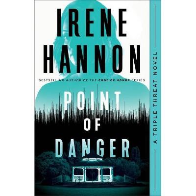 Point of Danger - (Triple Threat) by Irene Hannon (Paperback)