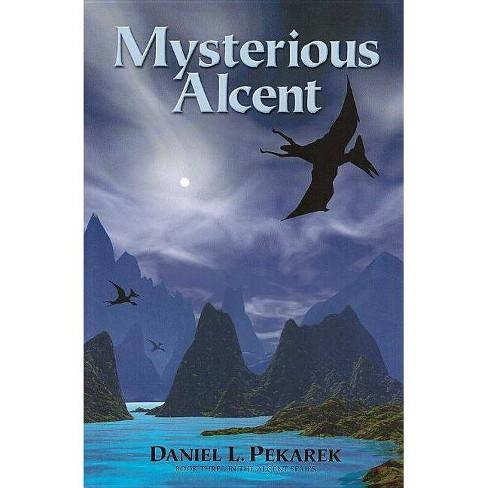 Mysterious Alcent - by  Daniel Pekarek (Paperback) - image 1 of 1
