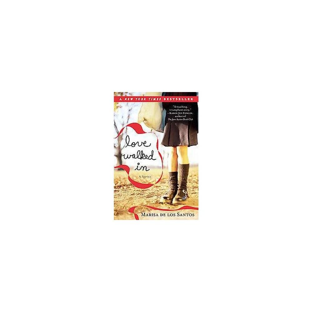 Love Walked in (Paperback) by Marisa de los Santos