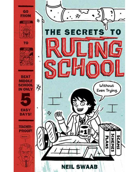 Secrets to Ruling School Without Even Trying (Hardcover) (Neil Swaab) - image 1 of 1