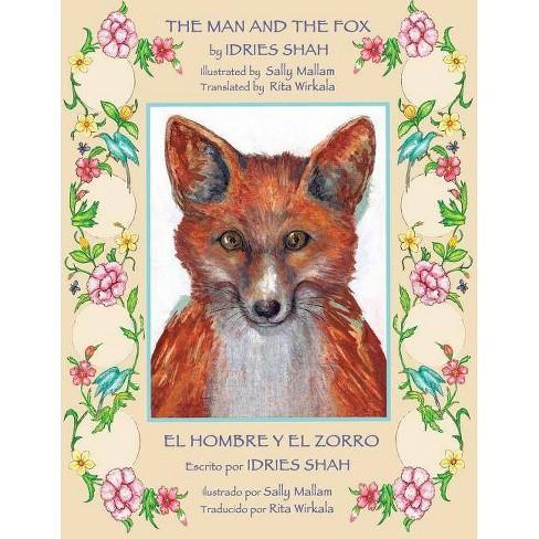 The Man and the Fox -- El hombre y el zorro - by  Idries Shah (Paperback) - image 1 of 1