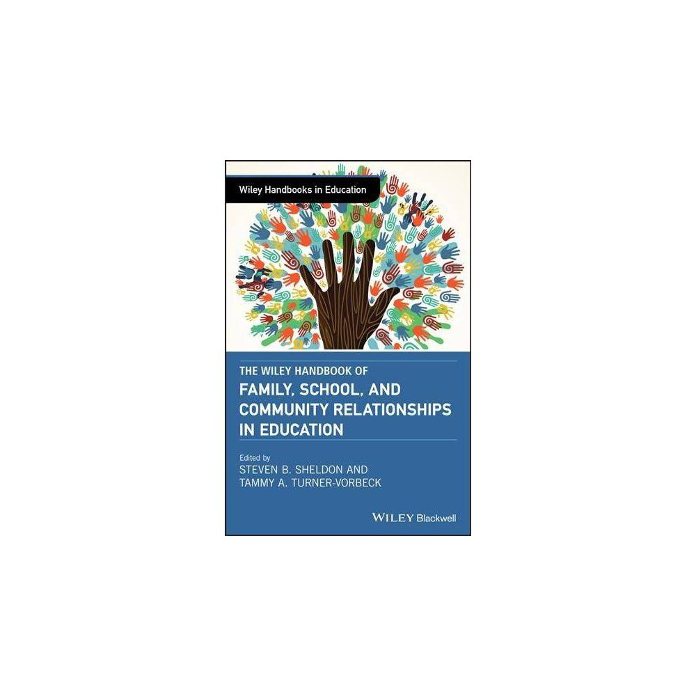 Wiley Handbook of Family, School, and Community Relationships in Education - (Hardcover)