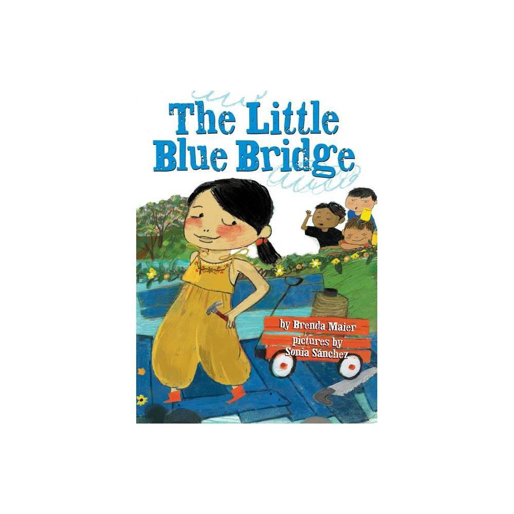 The Little Blue Bridge By Brenda Maier Hardcover