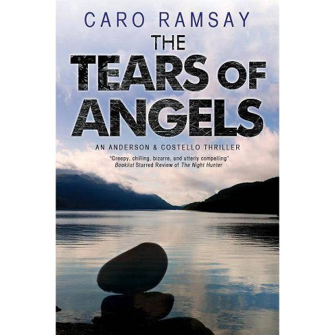 The Tears of Angels - (Anderson & Costello Mystery) by  Caro Ramsay (Hardcover) - image 1 of 1