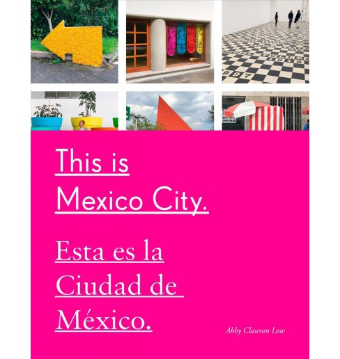 This Is Mexico City -  by Abby Clawson Low (Paperback) - image 1 of 1