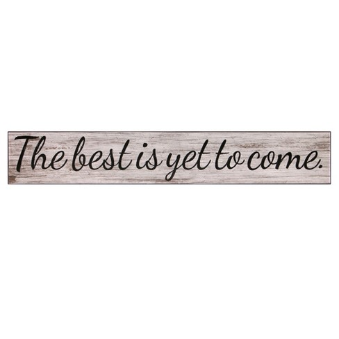 """6""""x36"""" The Best Is Yet To Come Wood Wall Art White - Patton Wall Decor - image 1 of 5"""