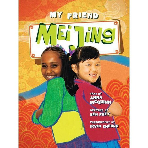 My Friend Mei Jing - (My Friend (Hardcover)) by  Anna McQuinn (Hardcover) - image 1 of 1