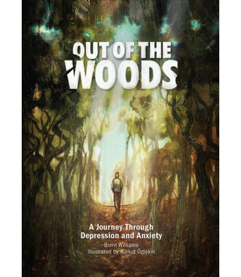 Out of the Woods : A Journey Through Depression and Anxiety (Hardcover) (Brent Williams) - image 1 of 1