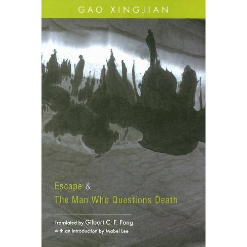 Escape & the Man Who Questions Death - by  Xingjian Gao (Hardcover) - image 1 of 1