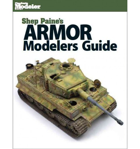 Armor Modelers Guide (Paperback) (Shep Paine) - image 1 of 1