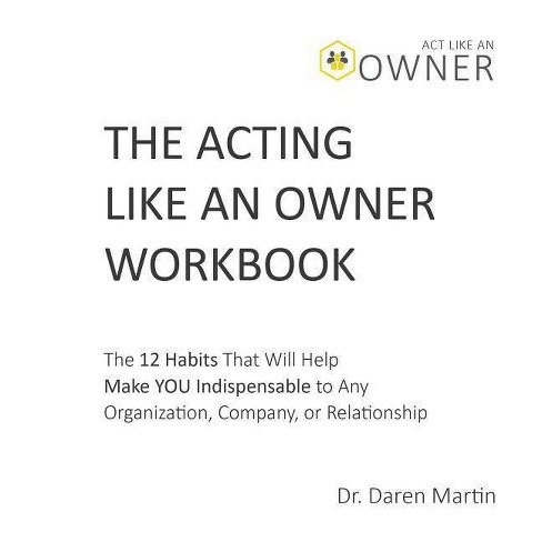 The Acting Like an Owner Workbook - by  Daren Martin (Paperback) - image 1 of 1