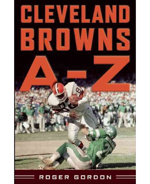 Cleveland Browns A - Z (Reissue) (Hardcover) (Roger Gordon) - image 1 of 1