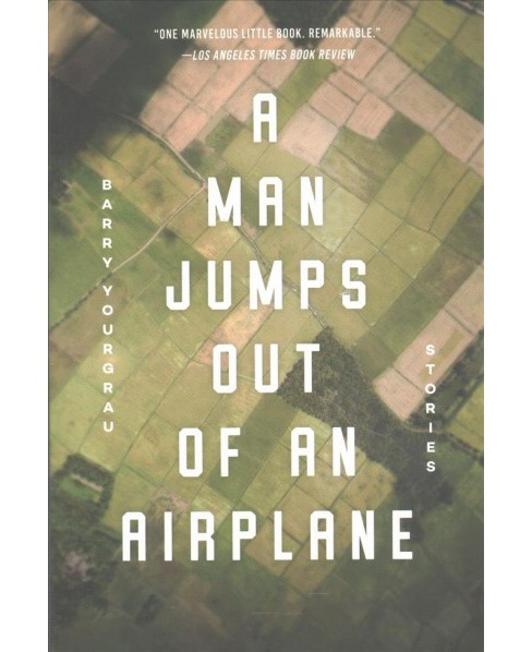 Man Jumps Out of an Airplane : Stories (Paperback) (Barry Yourgrau) - image 1 of 1