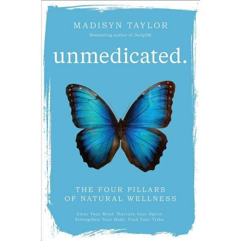 Unmedicated - by  Madisyn Taylor (Hardcover) - image 1 of 1