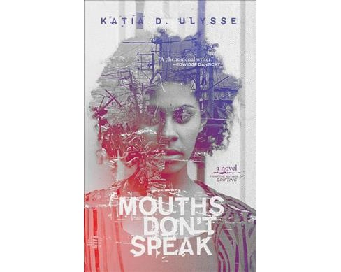 Mouths Don't Speak -  by Katia D. Ulysse (Paperback) - image 1 of 1