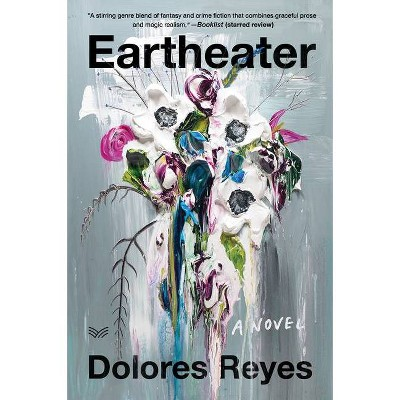 Eartheater - by  Dolores Reyes (Paperback)