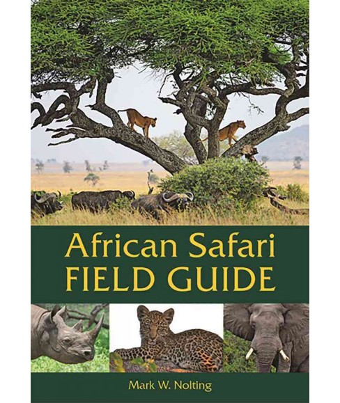 African Safari Field Guide (Paperback) (Mark W. Nolting) - image 1 of 1