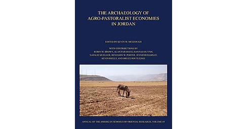 Archaeology of Agro-pastoralist Economies in Jordan (Hardcover) - image 1 of 1
