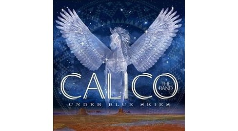 Calico The Band - Under Blue Skies (CD) - image 1 of 1