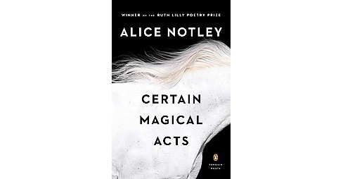 Certain Magical Acts (Paperback) (Alice Notley) - image 1 of 1
