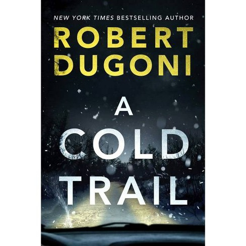 A Cold Trail - (Tracy Crosswhite) by  Robert Dugoni (Paperback) - image 1 of 1