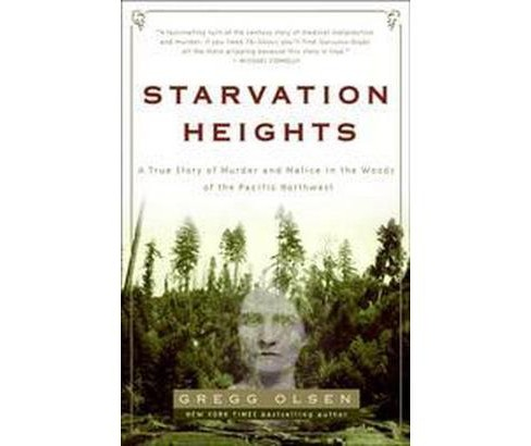 Starvation Heights (Reprint) (Paperback) (Gregg Olsen) - image 1 of 1