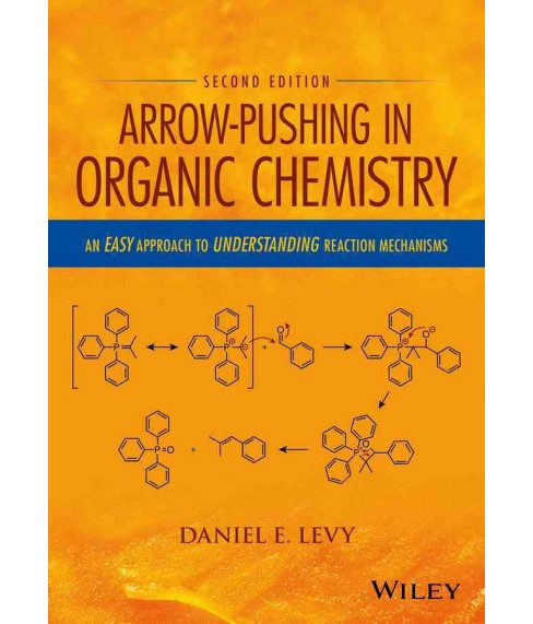 Arrow-Pushing in Organic Chemistry : An Easy Approach to Understanding Reaction Mechanisms (Paperback) - image 1 of 1