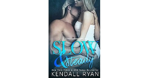 Slow & Steady (Paperback) (Kendall Ryan) - image 1 of 1