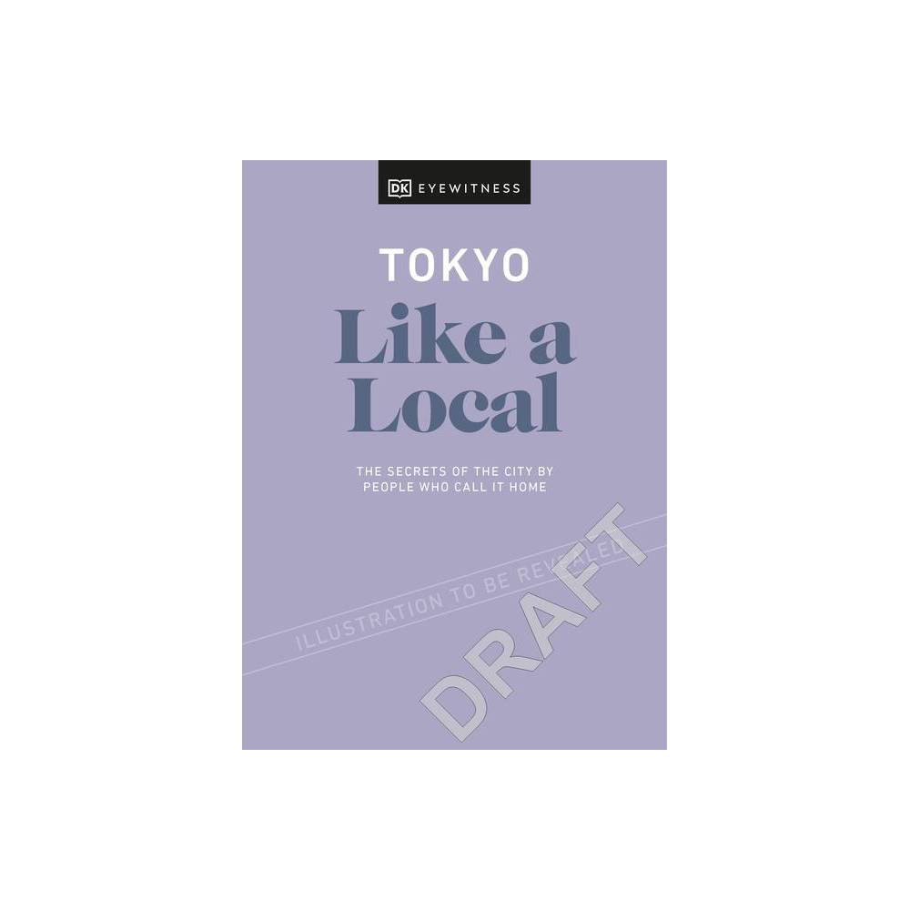 Tokyo Like A Local Travel Guide Hardcover