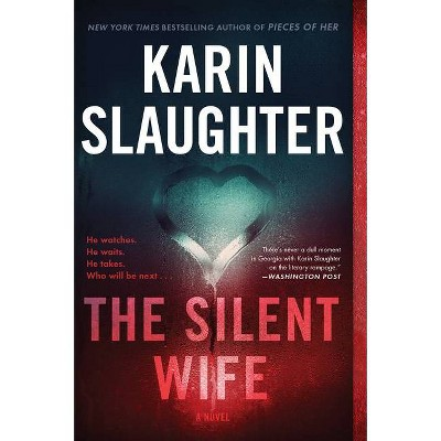 The Silent Wife - by Karin Slaughter (Paperback)