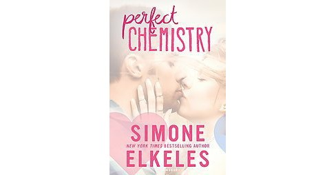 Perfect Chemistry (New) (Paperback) (Simone Elkeles) - image 1 of 1