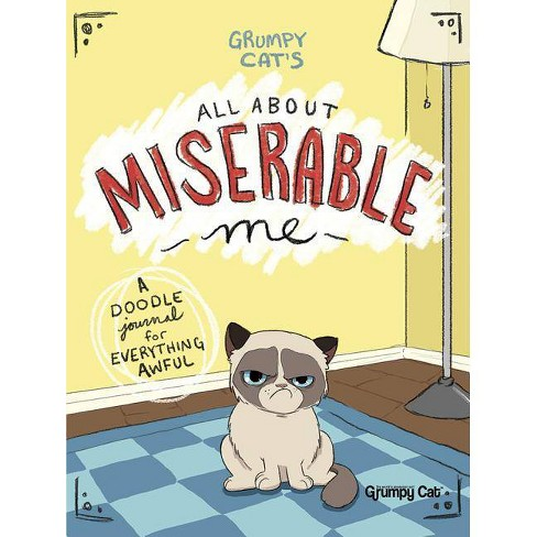 Grumpy Cat's All about Miserable Me - by  Jimi Bonogofsky-Gronseth (Paperback) - image 1 of 1