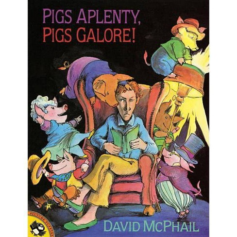 Pigs Aplenty, Pigs Galore! - (Picture Puffin Books) by  David McPhail (Paperback) - image 1 of 1