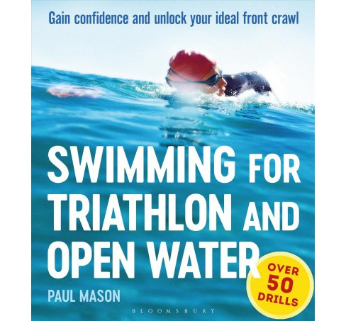 Swimming for Triathlon and Open Water : Gain Confidence and Unlock Your Ideal Front Crawl -  (Paperback) - image 1 of 1