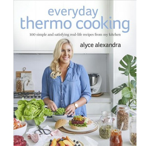 Everyday Thermo Cooking : 100 Simple and Satisfying Real-life Recipes from My Kitchen -  (Paperback) - image 1 of 1