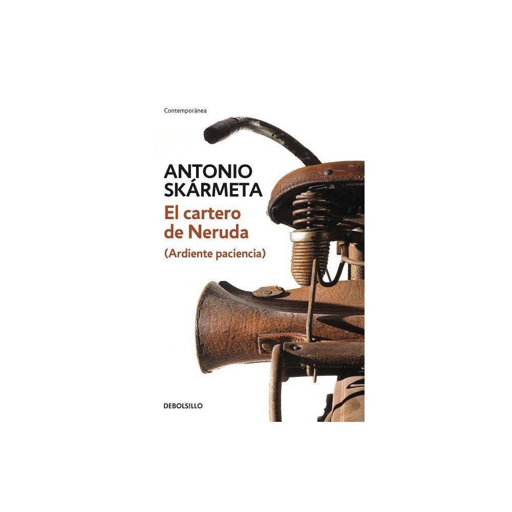 El Cartero de Neruda / The Postman - by Antonio Skarmeta (Paperback) La ins�lita amistad entre un sencillo cartero y el gran poeta Pablo Neruda: el mutuo deslumbramiento por la libertad y la creaci�n.El cartero de Neruda, traducida a veinticinco idiomas, es ya un cl�sico de las letras universales. Situada en los a�os que precedieron a la dictadura de Pinochet, este libro estableci� la reputaci�n de Antonio Sk�rmeta como uno de los autores m�s representativos de en Am�rica Latina, y sirvi� como inspiraci�n para la pel�cula ganadora del Oscar Il Postino. Mario Jim�nez, un joven pescador, decide abandonar su oficio para convertirse en cartero de Isla Negra, donde la �nica persona que recibe y env�a correspondencia es el poeta Pablo Neruda. Jim�nes admira a Neruda y espera pacientemente que alg�n d�a el poeta le dedique un libro, o que se produzca algo m�s que un brev�simo cruce de palabras y el pago de la propina. Su anhelo se ver� finalmente recompensado y entre ambos se entablar� una relaci�n muy peculiar. Sin embargo, la enrarecida atm�sfera que se vive en el Chile de aquellos a�os precipitar� un dram�tico descenlace. La cr�tica ha opinado:  Un canto emocionante a la poes�a y al amor en sus m�s contundentes y jocundas expresiones de vitalidad  Miguel Garc�a-Posada, Babelia  Una joya de historia  The New Yorker English Description The unforgettable inspiration for the Academy Award-winning Il Postino, this classic novel established Antonio Sk�rmeta's reputation as  one of the most representative authors of the post-boom generation in contemporary Latin American letters  Christian Science Monitor. Boisterously funny and passionate, The Postman tells of young love ignited by the poetry of Pablo Neruda. Set in the colorful, ebullient years preceding the Pinochet dictatorship in Chile, the book has been translated into nearly twenty-five languages around the world.