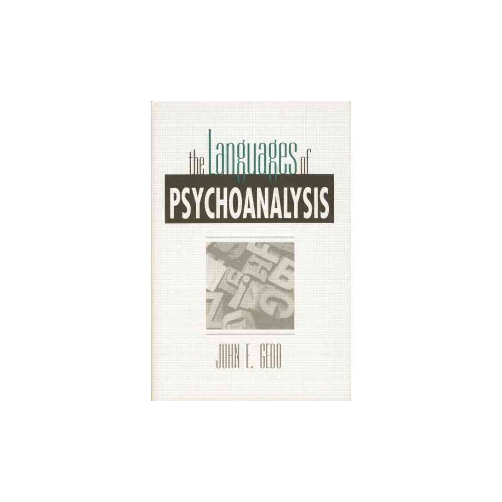 The Languages of Psychoanalysis - by John E. Gedo (Paperback)