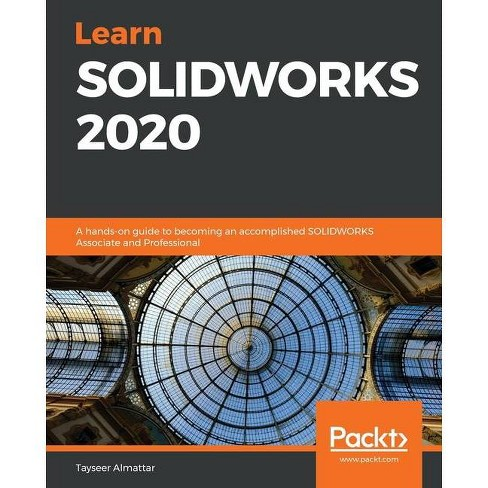 Learn SOLIDWORKS 2020 - by  Tayseer Almattar (Paperback) - image 1 of 1