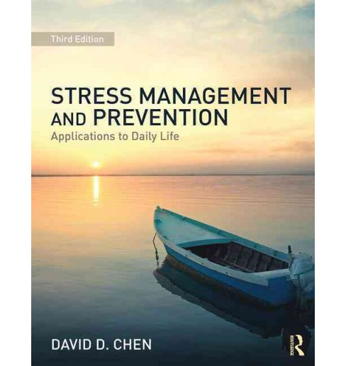 Stress Management and Prevention : Applications to Daily Life (Paperback) (David D. Chen). - image 1 of 1