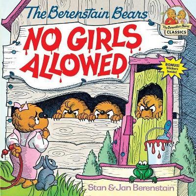 Berenstain Bears No Girls Allowed - (Berenstain Bears First Time Books)by Stan Berenstain & Jan Berenstain (Paperback)