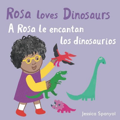 A Rosa Le Encantan Los Dinosaurios/Rosa Loves Dinosaurs - (All about Rosa (English/Spanish Bilingual))by Jessica Spanyol (Board Book)