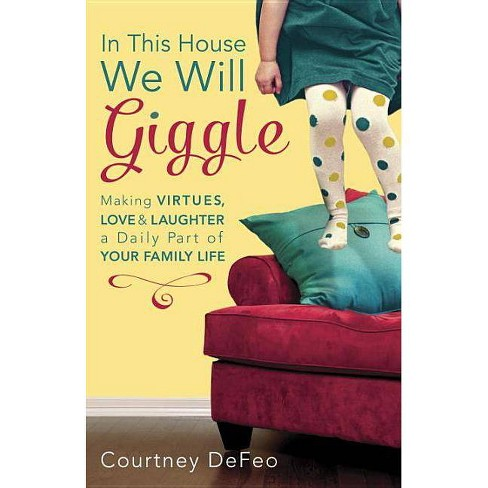 In This House, We Will Giggle - by  Courtney Defeo (Paperback) - image 1 of 1