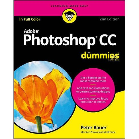 Adobe Photoshop Cc For Dummies 2nd Edition By Peter Bauer Paperback Target